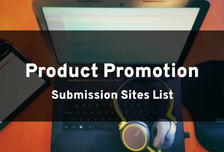 Product Promostions Submission Sites List