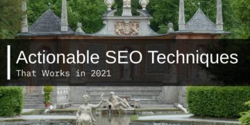 Top Actionable SEO Techniques That Works in 2021
